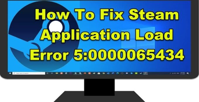 How to Fix Application Load Error 5:0000065434 in Steam